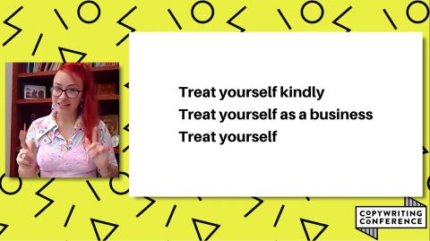 Treat yourself kindly, treat yourself as a business, treat yourself